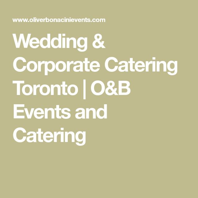 Wedding & Corporate Catering Toronto | O&B Events and Catering