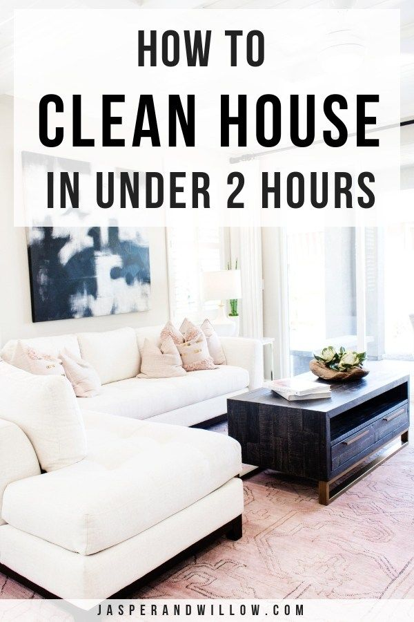 How To Clean House Fast In 2 Hours Or Less Clean House House