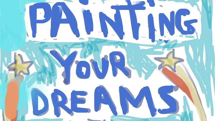 Painting Your Dreams Live Call Now 818 528 4516 In 2020