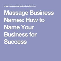 Massage Business Names: How to Name Your Business for Success