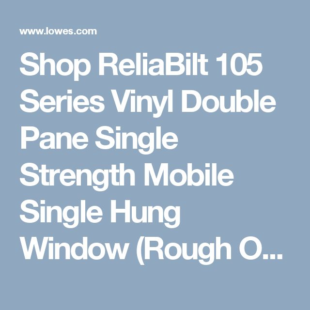 Shop ReliaBilt 105 Series Vinyl Double Pane Single Strength Mobile Single Hung Window (Rough Opening: 36-in x 48-in; Actual: 35.5-in x 47.5-in) at Lowes.com