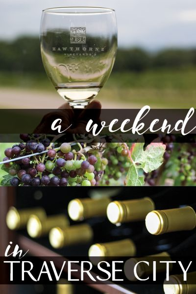 things to do in Traverse City a weekend in Traverse City weekend getaway of romantic dinners, wine tours, sleeping bear dunes in Traverse City