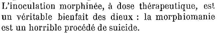 Fernand Levillain, Hygiène des gens nerveux, F. Alcan, Paris, 1892, p. 132  Morphinomanie