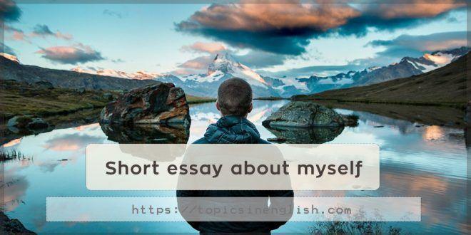 Https Topicsinenglish Com Short Essay About Myself Short Essay Essay English