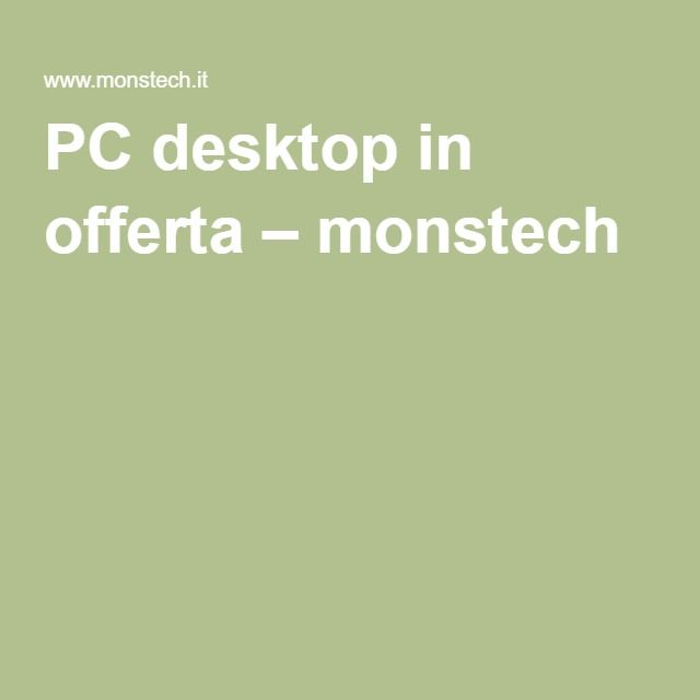 PC desktop in offerta – monstech