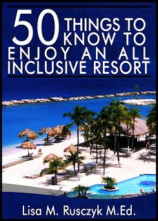 50 Things to Know to Enjoy an All Inclusive Resort - I already love all-inclusive, but I'll always take tips!