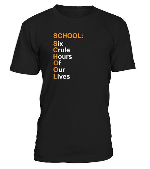 # School Six Crule Hours Of Our Lives .  School Six Crule Hours Of Our Lives T Shirt (Shirt | Hoodie)school t-shirt ideas school t-shirts designs school t-shirt sale flyer school t-shirt order form template school t-shirts for elementary schools school t-shirt ideas for spirit school bus tshirts and gifts old school t shirts australiaback to school t shirt activity adidas old school t shirt design a school t shirtarmy sniper school t shirt