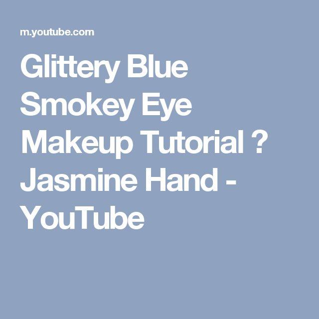 Glittery Blue Smokey Eye Makeup Tutorial ♡ Jasmine Hand - YouTube