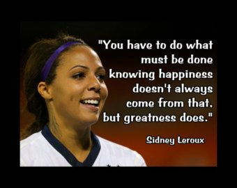 "Soccer Poster Sydney Leroux Olympic Champion Photo Quote Fan Wall Art 5x7""- 11x14"" You Have To Do What Needs To Be Done - Free USA Shipping"