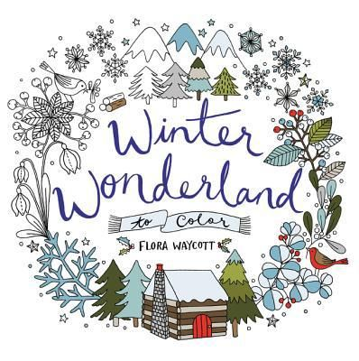 Find Winter Wonderland to Color - by Flora Waycott ( 9780062569974 ) Paperback and more. Browse more  book selections in Activity Books - General books at Books-A-Million's online book store
