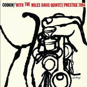 Cookin' with the Miles Davis Quintet  (tenor sax John Coltrane, pianist Red Garland, bassist Paul Chambers, drummer Philly Joe Jones)