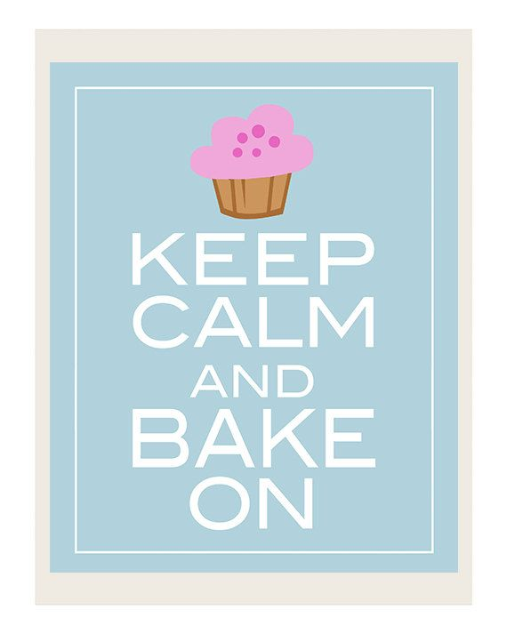 Keep Calm And Bake On I Wish Home Pinterest Cake