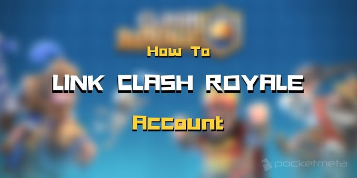 How To: Transfer your Clash Royale account from Android to iOS or viceversa