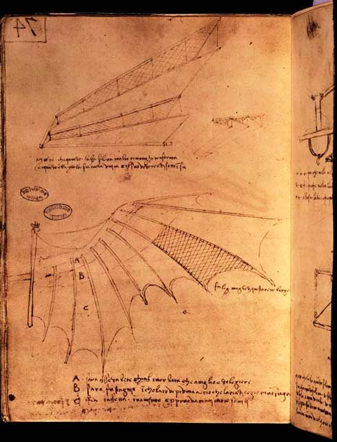 "Leonardo da Vinci Inventions ""Leonardo believed he was destined to fly. He was fascinated by birds, and spent many hours watching and drawing them, to understand how they stayed in the air. From his pages of notes, we know he had developed a good understanding of aerodynamics. During his lifetime, Leonardo sketched many flying machine ideas. To the best of our knowledge, he never built or tested any of them. Which is probably a good thing, as not all of them would have worked."" - BBC"