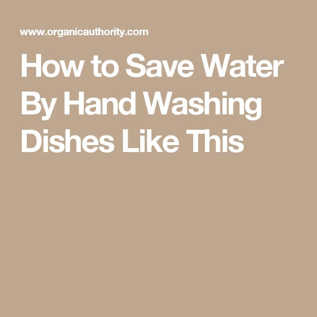 How to Save Water By Hand Washing Dishes Like This