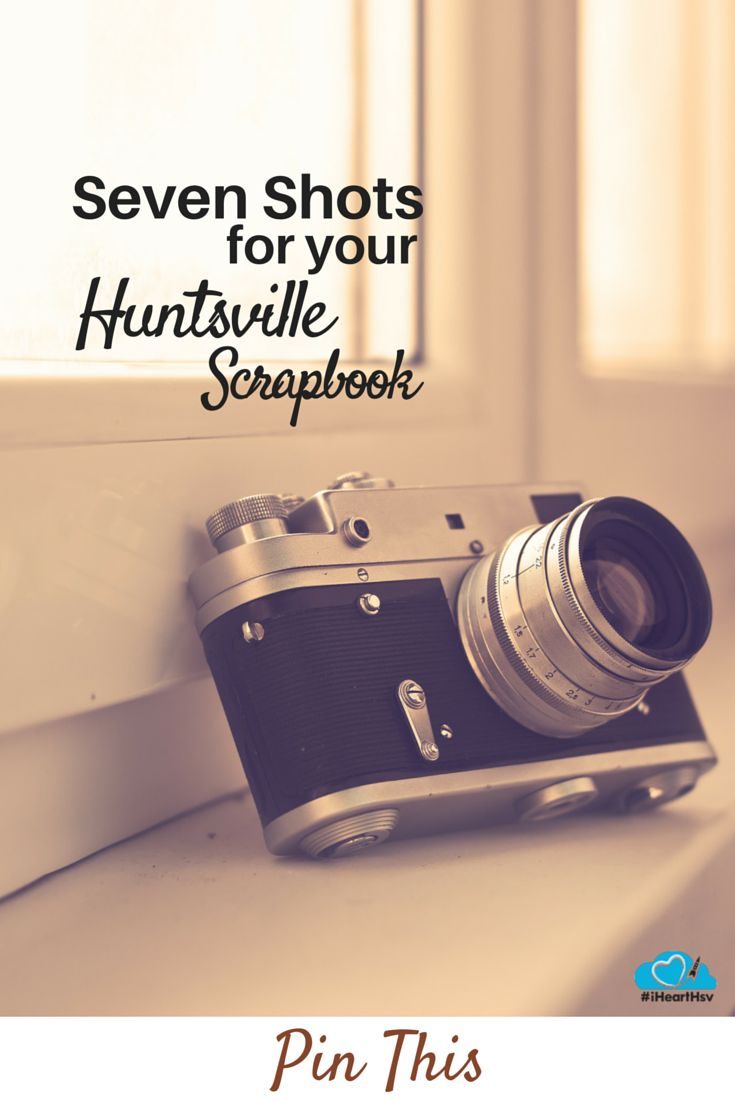 Be sure to take these seven shots while visiting #Huntsville, Alabama. #iHeartHsv