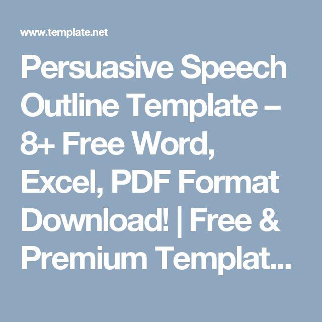 Persuasive Speech Outline Template u2013 8+ Free Word, Excel, PDF - speech outline template