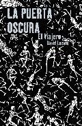 LA+PUERTA+OSCURA+I.+El+Viajero