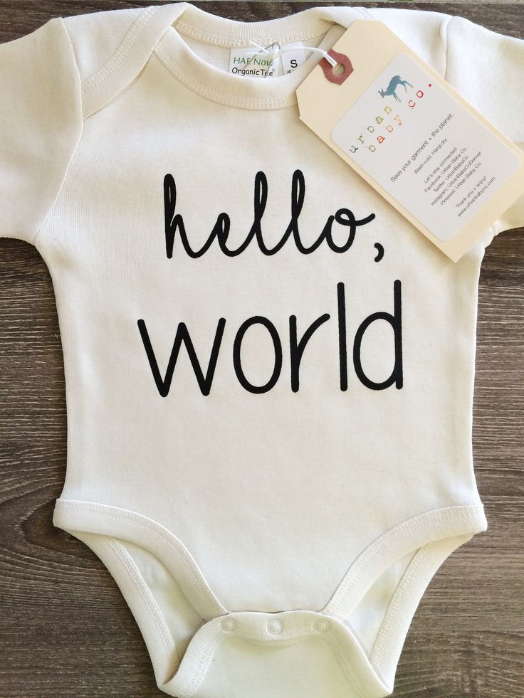 Hello World Baby, Boy, Girl, Unisex, Gender Neutral, Infant, Toddler, Newborn, Organic, Bodysuit, Outfit, One Piece, Onesie®, Onsie®, Tee, Layette, Onezie®
