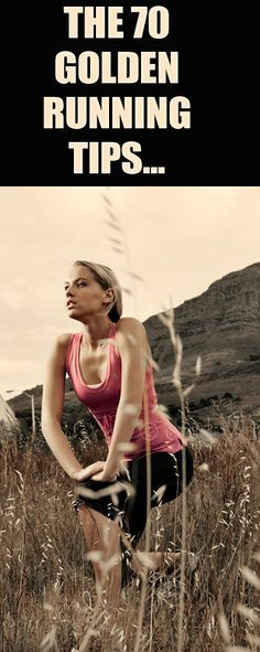 Disover the 70 Best Running Tips Of ALL Times at: http://www.runnersblueprint.com/blog/greatest_running_tips/