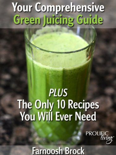 Your Comprehensive Green Juicing Guide