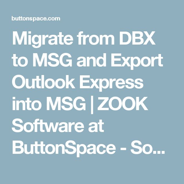 Migrate from DBX to MSG and Export Outlook Express into MSG | ZOOK Software at ButtonSpace - Social Media Buttons | Social Network Buttons | Share Buttons