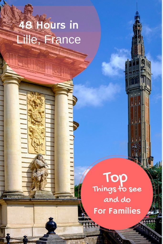 48 Hours in Lille, France- Top Things to See and Do for Families - The Expat Experiment