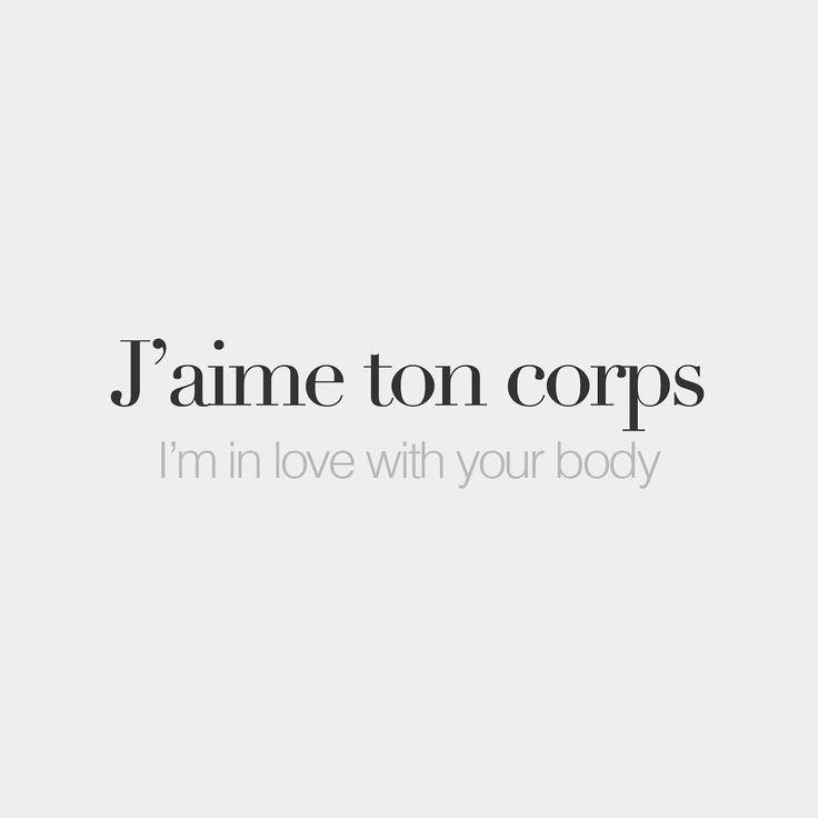 J'aime ton corps I'm in love your body /ʒɛm tɔ kɔʁ/
