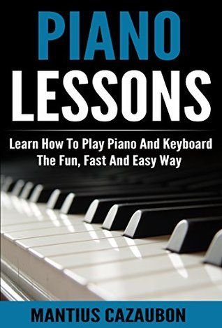 Piano Lessons: Learn How To Play Piano And Keyboard The ...