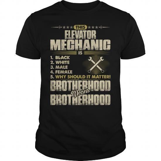 I Love  Elevator Mechanic Is Brotherhood Means Brotherhood T-Shirts