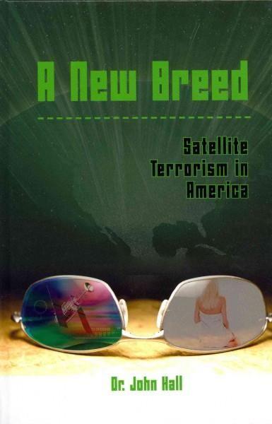 A New Breed: Satellite Terrorism in America