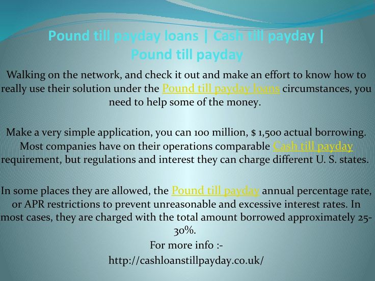 The pound till payday annual percentage rate   For more info :- http://cashloanstillpayday.co.uk/