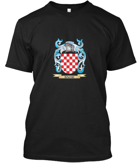 Bache Coat Of Arms   Family Crest Black T-Shirt Front - This is the perfect gift for someone who loves Bache. Thank you for visiting my page (Related terms: Bache,Bache coat of arms,Coat or Arms,Family Crest,Tartan,Bache surname,Heraldry,Family Reunion,Bach #Bache, #Bacheshirts...)