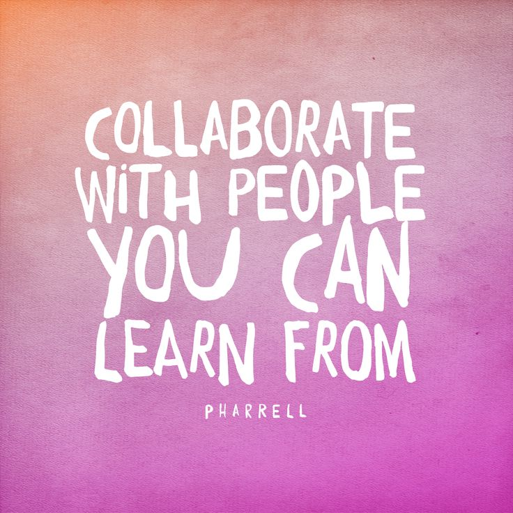 collaborate!Pharrell Quotes,  Dust Jackets, Collaborative, Career Inspiration,  Dust Covers, People, Inspiration Quotes, Book Jackets,  Dust Wrappers
