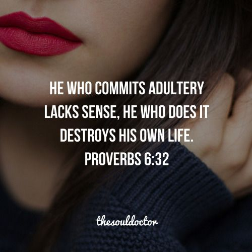 ~ Proverbs 6:32 since ppl always trying to be all godly ... performing adultry is in 10 commandments