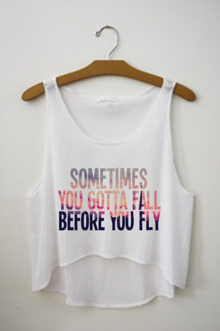Sometimes you gotta fall before you fly crop top tank shirt summer outfits inspirational quote