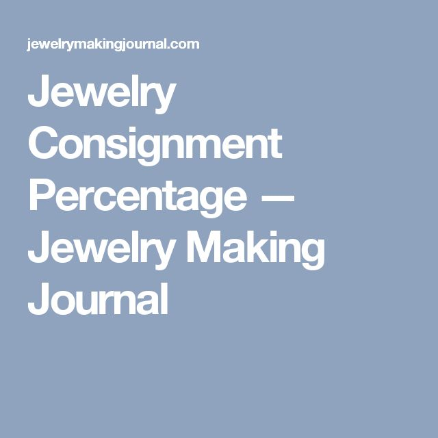 Jewelry Consignment Percentage — Jewelry Making Journal