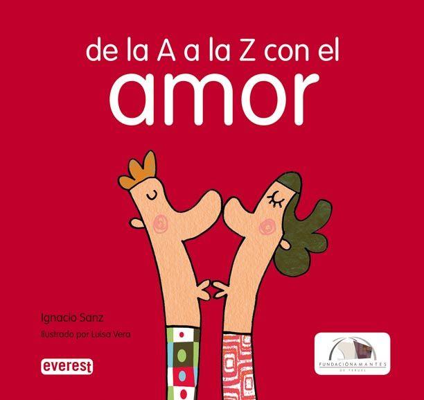 """Ignacio Sanz / Luisa Vera. """"De la A a la Z con amor"""". Editorial Everest"""