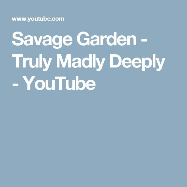 17 best ideas about truly madly deeply on pinterest Truly madly deeply by savage garden
