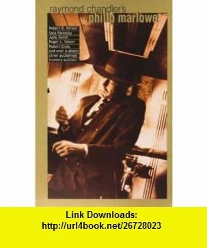 Raymond Chandlers Philip Marlowe (9781596878471) Byron Preiss , ISBN-10: 1596878479  , ISBN-13: 978-1596878471 ,  , tutorials , pdf , ebook , torrent , downloads , rapidshare , filesonic , hotfile , megaupload , fileserve