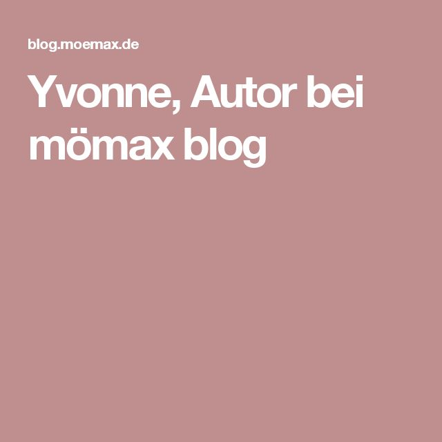 Yvonne, Autor bei mömax blog