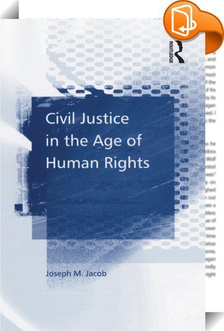 Civil Justice in the Age of Human Rights    :  The end of the last century witnessed two major events in the field of civil justice: the Civil Procedure Rules (CPR) came into force and the Human Rights Act (HRA) gave effect to the European Convention on Human Rights. This volume assesses the effect of the Act and attempts to reconcile the expediency and efficiency essential to modern civil justice with the need for recognition of human dignity and equality inherent to human rights.   T...