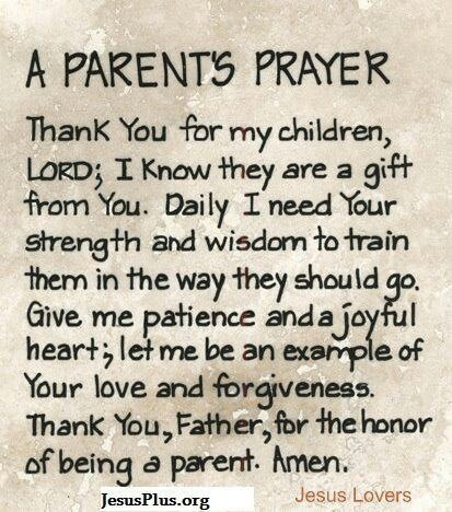 Parents prayer (for Grandparents helping to raise grandkids, too)
