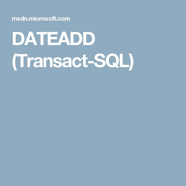 DATEADD (Transact-SQL)