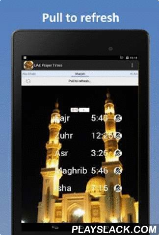 UAE (Emirates) Prayer Times  Android App - playslack.com , Best app in the play store for prayer timings!Get accurate prayer timings for the major cities United Arab Emirates (UAE).UAE prayer timings is an app to get the latest prayer timings for the major cities of United Arab Emirates (UAE).You can also set the prayer alarm to get a reminder for your prayer.You can stop the reminder sound by clicking the notification in the status bar.Features:★ Pull to refresh prayer time or press refresh…