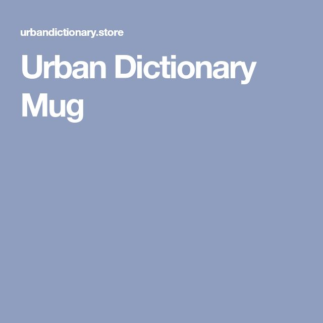 Best 25+ Urban dictionary ideas on Pinterest   Words ending in b, Funny urban dictionary and ...