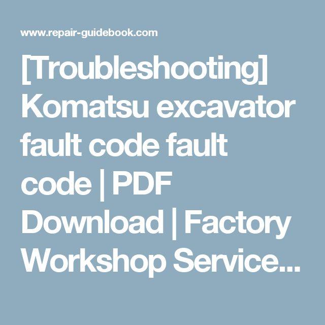[Troubleshooting] Komatsu excavator fault code fault code   PDF Download   Factory Workshop Service Repair Manual