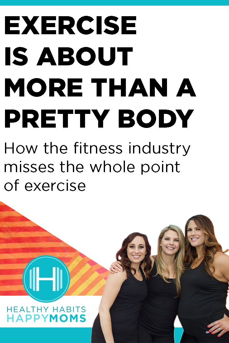 Exercise is about more than a pretty body. Healthy moms, nutrition, fitness, pregnancy, postpartum, self-care, motherhood, meal plan