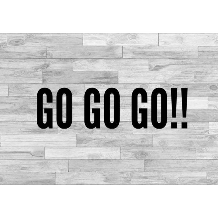 Go Go Go!!