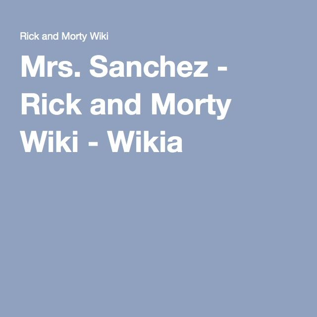 Mrs. Sanchez - Rick and Morty Wiki - Wikia